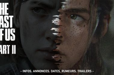 The Last Of Us II Ce que l'on sait :: Infos, dates, rumeurs, trailers
